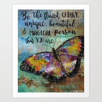 Be The Flawed, Quirky, Unique, Beautiful & Magical Person That You Are Art Print
