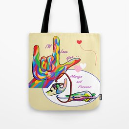 ASL I'll Love You Always and Forever Tote Bag