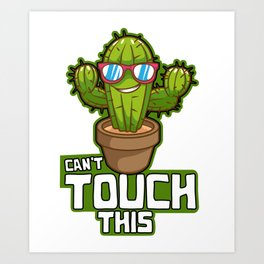 Cute & Funny Can't Touch This Awesome Cactus Pun Art Print