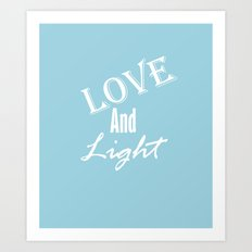 Love and Light Art Print