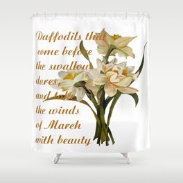 Daffodils That Come Before The Swallow Dares Shakespeare Quote Shower Curtain