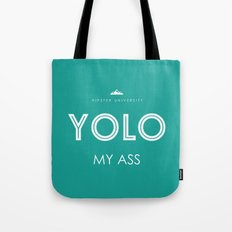 YOLO MY ASS Tote Bag