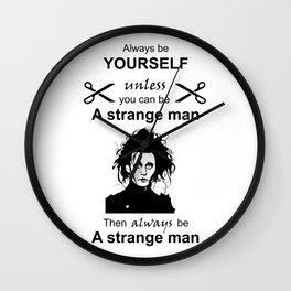 Edward Scissorhands be yourself Strange man Wall Clock