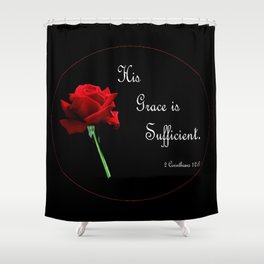 His Grace is Sufficient Shower Curtain