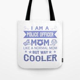 I Am A Police Officer Mom Tote Bag