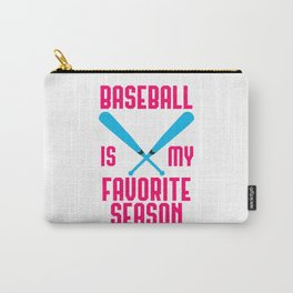 Baseball Is My Favorite Season Funny Sports Bat Game Day Carry-All Pouch