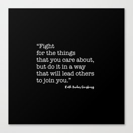 Fight for the things that you care about Canvas Print