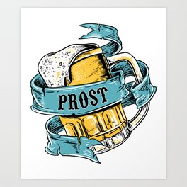 Prost! Cheers in german shirt funny beer gift Art Print