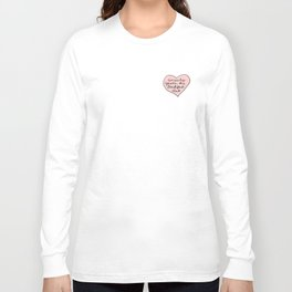 sincerely yours Long Sleeve T-shirt