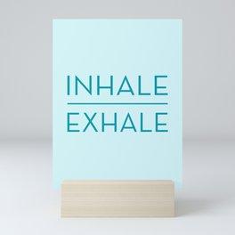Inhale Exhale - Teal Breathe Quote Mini Art Print