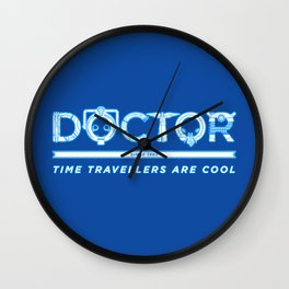 DOCTOR (Time Travellers Are Cool) Wall Clock