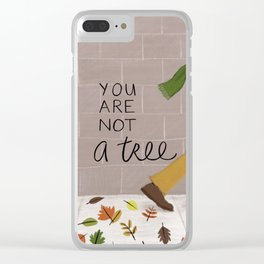 You are not a tree Clear iPhone Case
