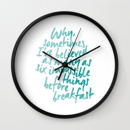 Six Impossible Things in Aqua Wall Clock