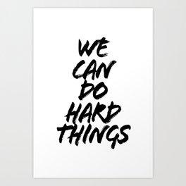 We Can Do Hard Things Bold Caps Art Print
