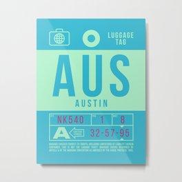 Luggage Tag B - AUS Austin Bergstrom USA Metal Print