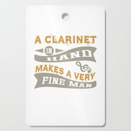 A Clarinet in Hand Makes a Very Fine Man Cutting Board