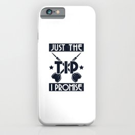 Just The Tip I Promise - Just The Tip Dart iPhone Case