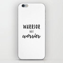 Warrior not Worrier iPhone Skin