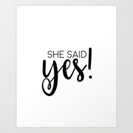 SHE SAID YES, Calligraphy Print,Women Gift,Darling Gift, Engagement Gift,Anniversary Decor,Quote Pri Art Print