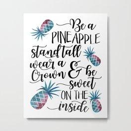 Be a pineapple Watercolor pineapples Metal Print