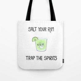 Salt the Rim - Trap the Spirits Tote Bag