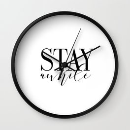 Stay Awhile Art Print - Digital Download - Stay Awhile Print - Stay Awhile Poster Wall Clock