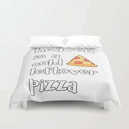 Heaven Is A Cold Leftover Pizza Italian Foodie Gift Duvet Cover
