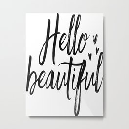 Hello Beautiful Print, Gift for Girlfriend, Valentines Day Gift, Girly Poster Metal Print