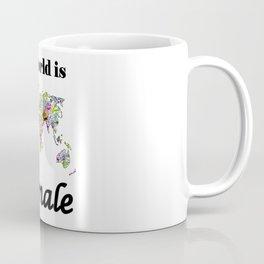 The world is female . Coffee Mug