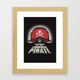 Dawn of the Zombie Pirate Framed Art Print