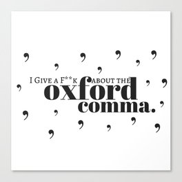 Grammarians Unite (Oxford Comma) Canvas Print