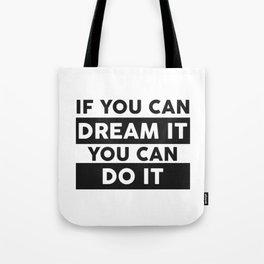 DREAM IT, DO IT Tote Bag