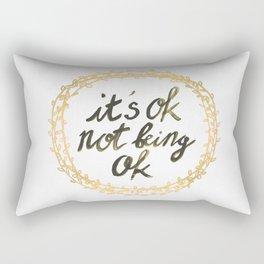 It's ok not being ok Rectangular Pillow