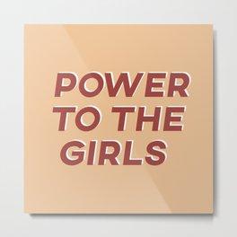 Power To The Girls II Metal Print