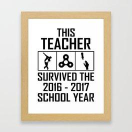 This Teacher survived the 2016 2017 school year Framed Art Print