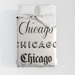 Chicago City Quote Sign, Calligraphy Text Art, Large Printable Photography, World City Print Comforters