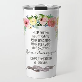 Elder Jeffrey R. Holland - Heaven is Cheering You On Travel Mug