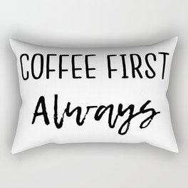 Coffee First Always Rectangular Pillow
