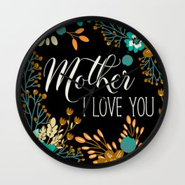 Mother's Day (Mother I Love You) Wall Clock