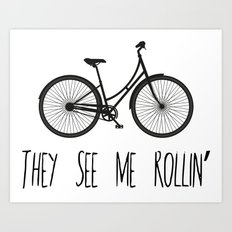 They See Me Rollin' Bicycle - Women's Cruiser City Bike Cycling  Art Print