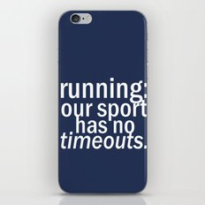 Our Sport Has No Timeouts.  iPhone & iPod Skin