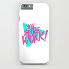 YOU BETTER WORK Slim Case iPhone 6s