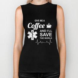 Give Me A Coffee And I'll Save The World Nursing Shirt Biker Tank