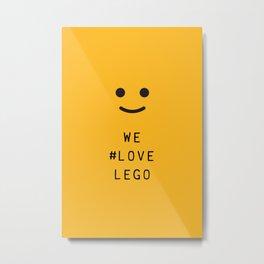 We #LOVE LEGO! Metal Print