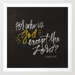 Who is God except the Lord Art Print