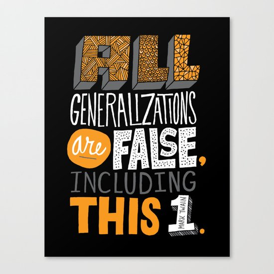 All Generalizations Canvas Print