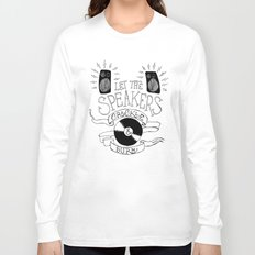 Let the Speakers... Long Sleeve T-shirt