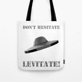 Don't hesitate, levitate! Tote Bag