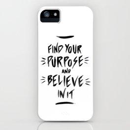 Believeinyourpurpose iPhone Case