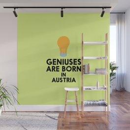 Geniuses are born in AUSTRIA T-Shirt Dlli8 Wall Mural